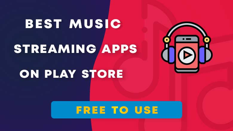 Top 7 Best Music Streaming Apps on Play Store